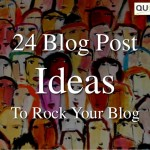 24 Blog Post Ideas to Rock Y