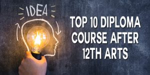 Top 10 Diploma Course After 12th Arts