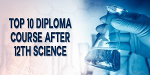 Top 10 Diploma Course After 12th Science